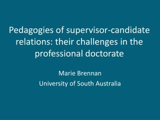 Pedagogies of supervisor-candidate relations: their challenges in the professional doctorate