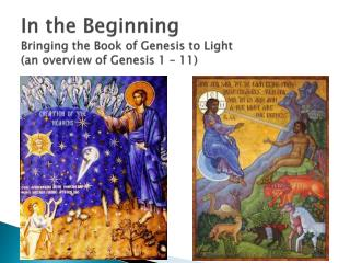 In the Beginning Bringing the Book of Genesis to Light (an overview of Genesis 1 – 11)