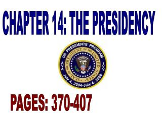 CHAPTER 14: THE PRESIDENCY