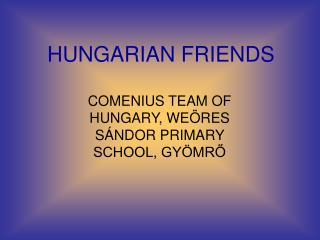 HUNGARIAN FRIENDS