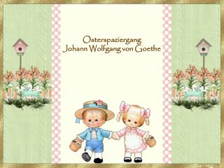 Osterspaziergang Johann Wolfgang von Goethe