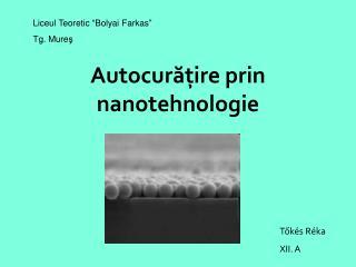 Autocur ăţire prin nanotehnologie