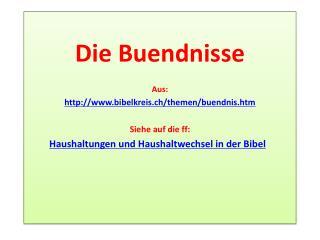 Die Buendnisse Aus: bibelkreis.ch/themen/buendnis.htm Siehe auf die ff: