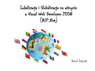 Lokalizacja i Globalizacja na witrynie w Visual Web Developer 2008 (ASP.Net )