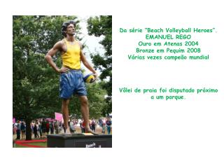 """Da série """"Beach Volleyball Heroes"""". EMANUEL REGO Ouro em Atenas 2004 Bronze em Pequim 2008"""