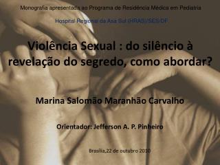 Violência Sexual : do silêncio à revelação do segredo, como abordar?