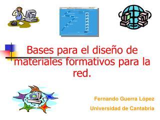 Bases para el diseño de materiales formativos para la red.