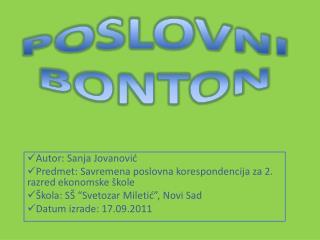 Autor :  Sanja Jovanovi ć Predmet: Savremena poslovna korespondencija za 2. razred ekonomske škole