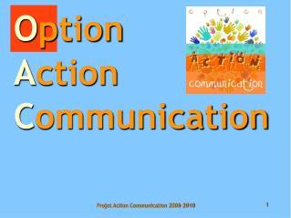 O ption A ction C ommunication