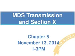 MDS Transmission and Section X