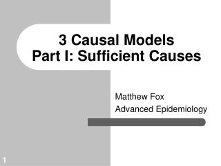 3 Causal Models  Part I: Sufficient Causes