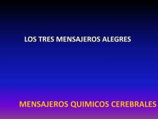 LOS TRES MENSAJEROS ALEGRES