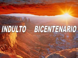 INDULTO     BICENTENARIO