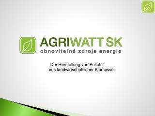 Der  Herstellung von Pellets  auslandwirtschaftlicher Biomasse