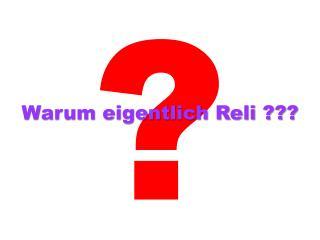 Warum eigentlich Reli ???