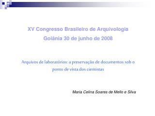 XV Congresso Brasileiro de Arquivologia Goiânia 30 de junho de 2008
