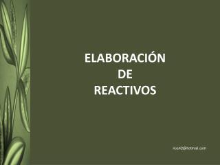 ELABORACI�N  DE  REACTIVOS