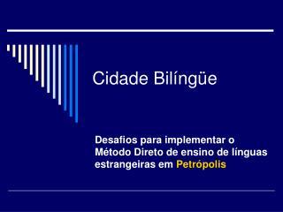 Cidade Bilíngüe