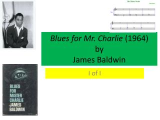Blues for Mr. Charlie  (1964) by James Baldwin