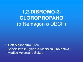 1,2-DIBROMO-3-CLOROPROPANO (o Nemagon o DBCP)