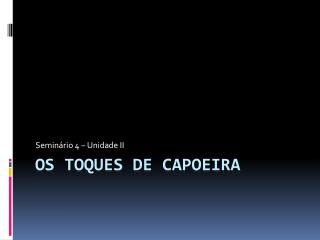Os toques de Capoeira