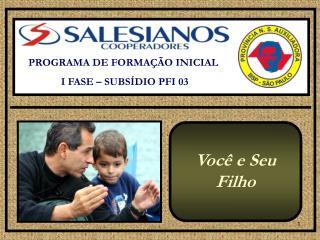 PROGRAMA DE FORMAÇÃO INICIAL  I FASE – SUBSÍDIO PFI 03