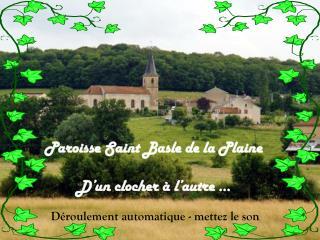 Paroisse Saint Basle de la Plaine D'un clocher à l'autre …