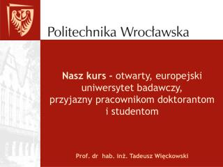 Prof. dr  hab. inż.  Tadeusz Więckowski