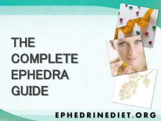THE COMPLETE EPHEDRA GUIDE