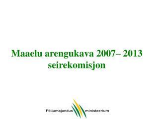 Maaelu arengukava  2007– 2013  seirekomisjon