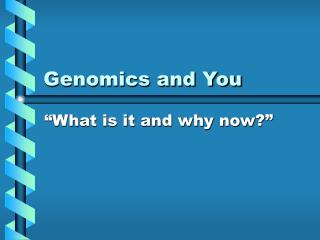 Genomics and You