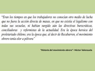 """""""Historia del movimiento obrero""""-  Héctor Valenzuela"""