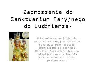 Zaproszenie do Sanktuarium Maryjnego do Ludźmierza.