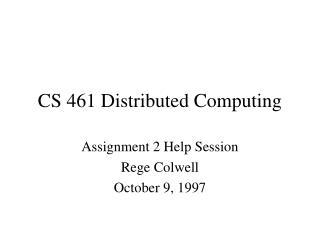 CS 461 Distributed Computing