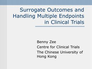 Surrogate Outcomes and Handling Multiple Endpoints in Clinical Trials