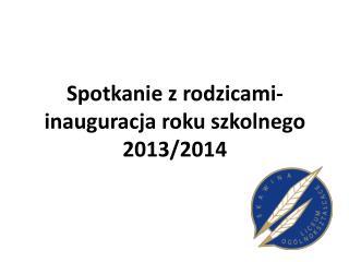 Spotkanie z rodzicami- inauguracja roku szkolnego 2013/2014