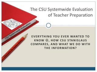 The CSU Systemwide Evaluation of Teacher Preparation