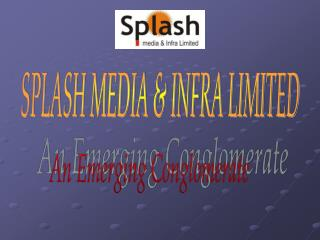 SPLASH MEDIA & INFRA LIMITED