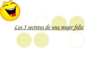 Los 5 secretos de una mujer feliz