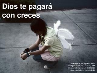Domingo 29 de Agosto 2010 Evangelio según San Lucas 14,1.7-14