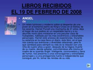 LIBROS RECIBIDOS  EL 19 DE FEBRERO DE 2008