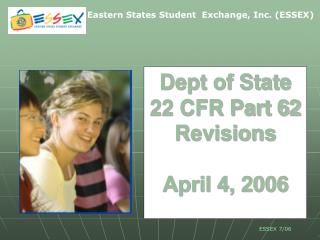 Dept of State 22 CFR Part 62 Revisions April 4, 2006