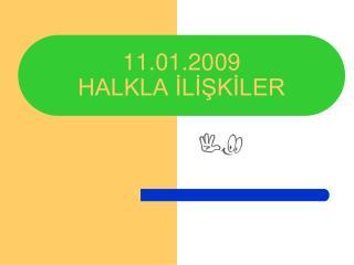 11.01.2009  HALKLA İLİŞKİLER