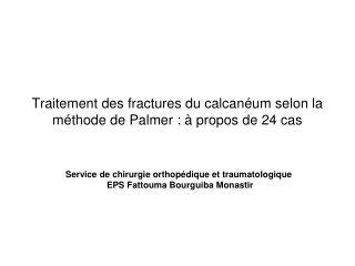 Traitement des fractures du calcanéum selon la méthode de Palmer: à propos de 24 cas