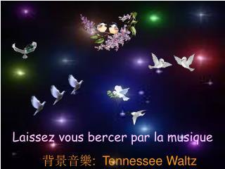 :  Tennessee Waltz