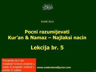 Kratki Kurs  Pocni razumijevati  Kur'an & Namaz – Najlaksi nacin  Lekcija br. 5