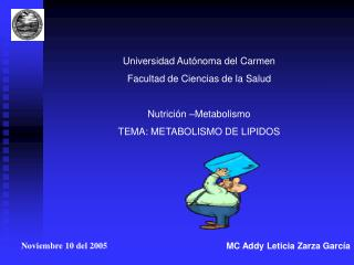 Universidad Autónoma del Carmen Facultad de Ciencias de la Salud Nutrición –Metabolismo