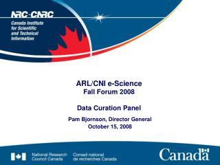 ARL/CNI e-Science  Fall Forum 2008 Data Curation Panel