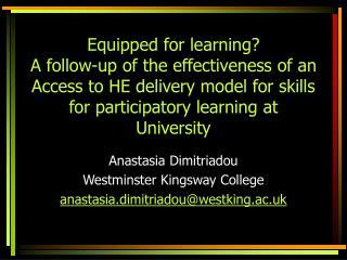 Anastasia Dimitriadou Westminster Kingsway College anastasia.dimitriadou@westking.ac.uk