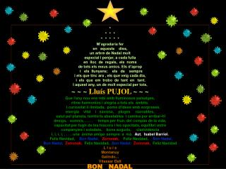 *  *  *  * *  *  *  *  * M�agradaria fer  en   aquests    dies,  un arbre de Nadal molt